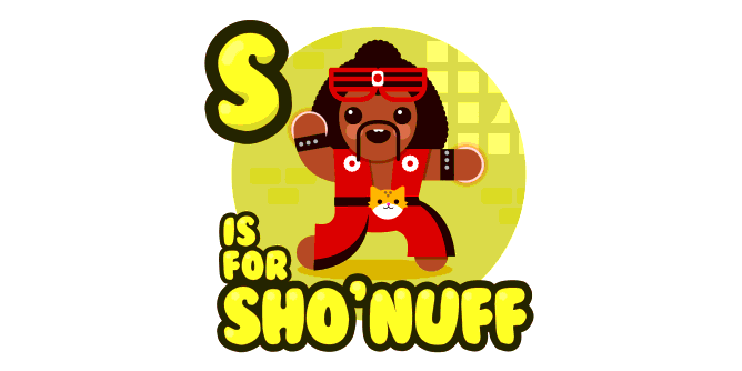 Graphic for s-is-for-sho-nuff