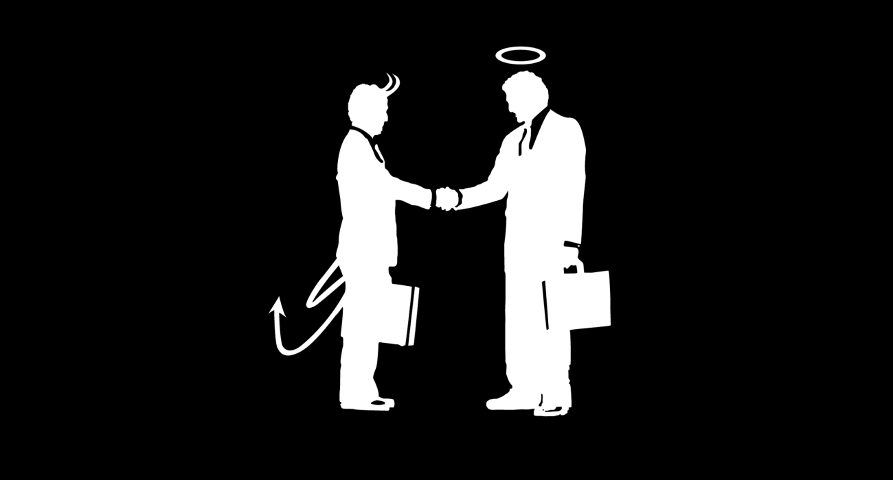 Two businessmen shaking hands. The twist' One's an angel and the other some sort of devil. This idea popped into my head while listening to Modest Mouse's 'Bankrupt on Selling'