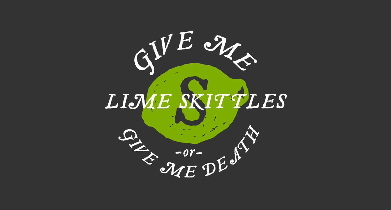 Give Me Lime Skittles, or Give Me Death: Green Apple is for communists.