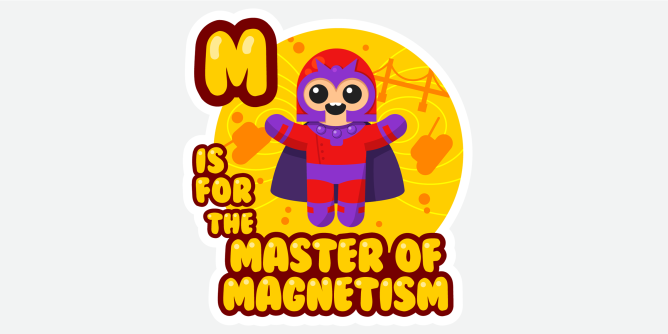 An kid's ABC book style illustration for Magneto, the cutest lil' master of magnetism playing catch with some of his favorite toys!