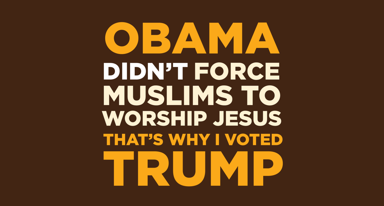 Obama won't force muslims to worship jesus, that's why I'm voting tea party
