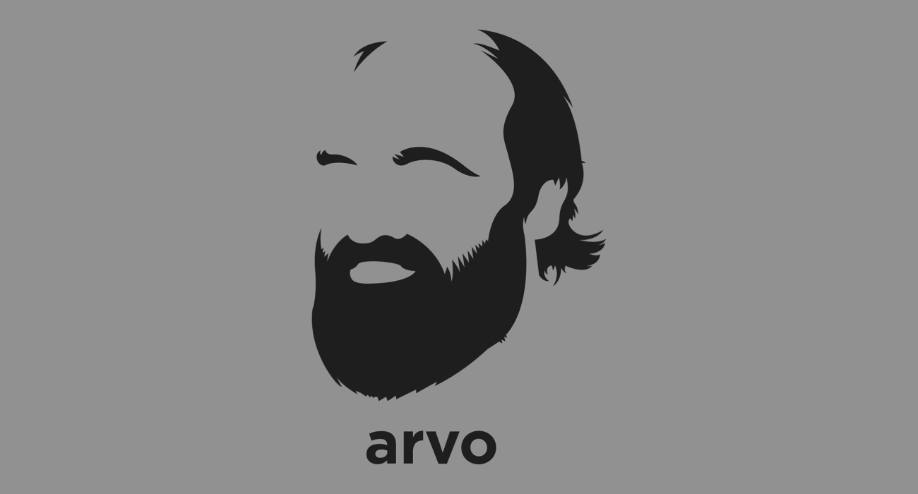 Arvo Part: Estonian composer of classical and sacred music, best known for tintinnabuli the minimalist style that employs his self-invented compositional technique he created