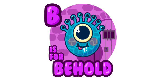 Graphic for b-is-for-behold