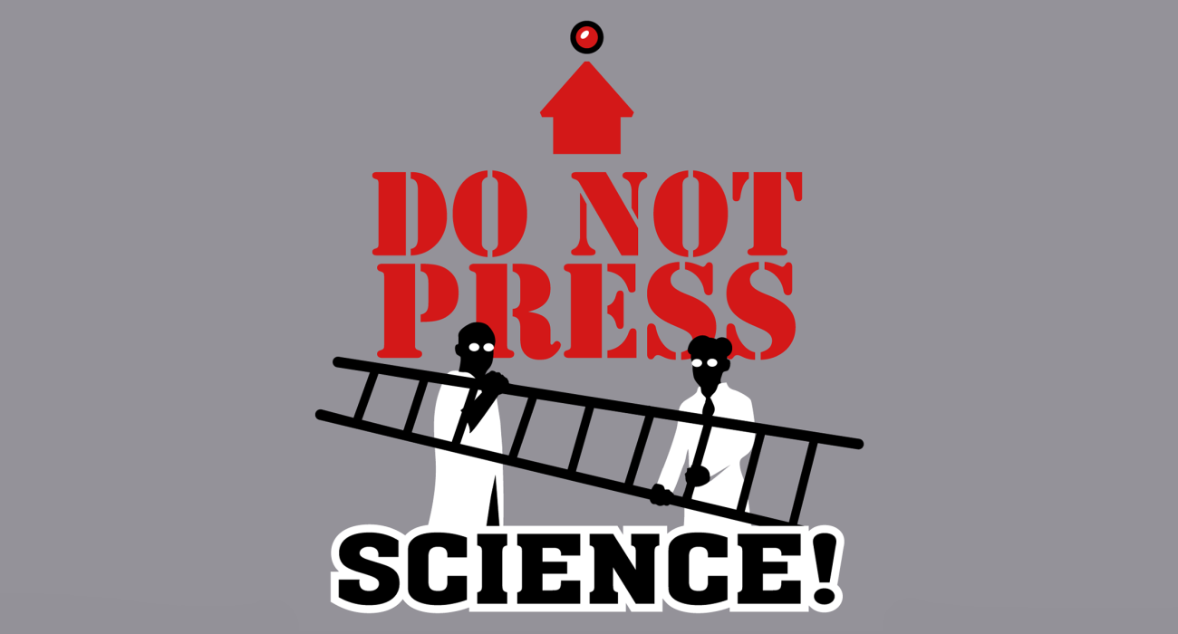 Two scientists hauling a ladder in order to reach a high placed button tantalizingly labeled Do Not Press