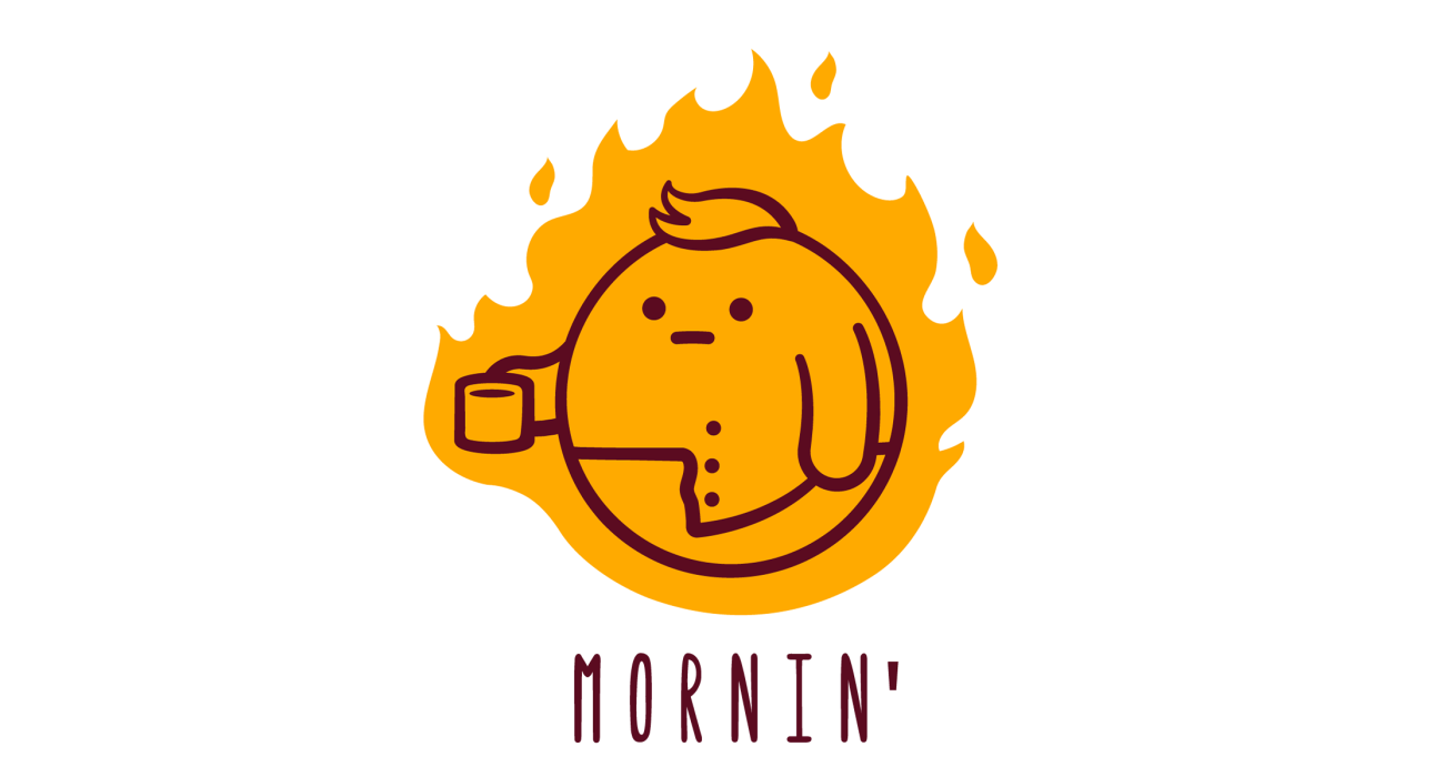 Is that the sun, or just a portly cartoon office worker on fire? I don't know man, I just work here and it's too early for this shit.